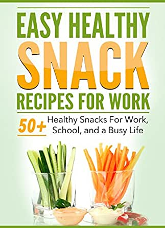 Easy healthy snack recipes for work 50 healthy snacks on for Quick healthy snacks to make at home
