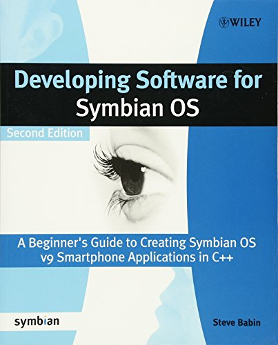 Developing Software for Symbian OS: A Beginner's Guide to Creating Symbian OS V9 Smartphone Applications in C++ (Symbian Press) by Wiley