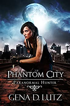 Phantom City (Paranormal Hunter Book 2) by [Lutz, Gena D.]