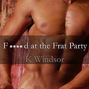F--ked at the Frat Party Audiobook