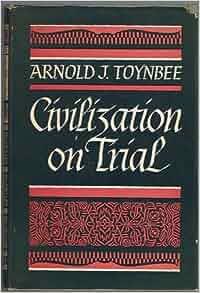 arnold j toynbee civilization on trial pdf