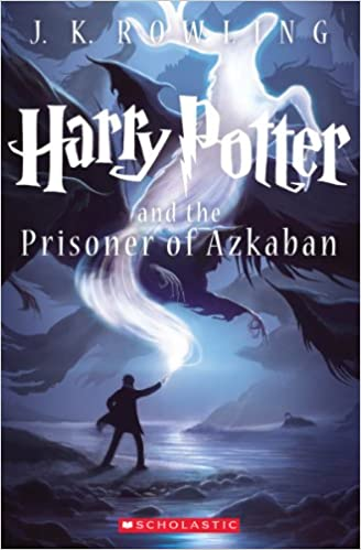 Harry Potter and the Prisoner of Azkaban (Book 3): Rowling, J.K. ...