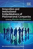 Innovation and Institutional Embeddedness of Multinational Companies, Martin Heidenreich, 0857934325