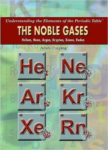 The noble gases helium neon argon krypton xenon radon the noble gases helium neon argon krypton xenon radon understanding the elements of the periodic table adam furgang 9781435835580 amazon urtaz Image collections