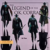 The Legend Of The O.k. Corral