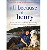 [(All Because of Henry)] [ By (author) Nuala Gardner ] [October, 2013]