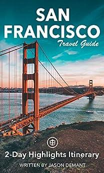 San Francisco Travel Guide (Unanchor) - 2-Day Highlights Itinerary by [Demant, Jason]