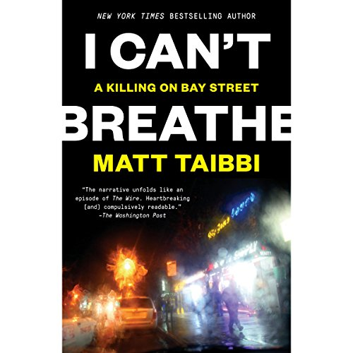 I Can't Breathe: A Killing on Bay Street by Unknown