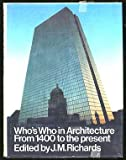 Who's Who in Architecture : From 1400 to the Present, Richards, James M., 0030173817