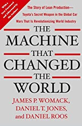 The Machine That Changed the World: The Story of Lean Production-- Toyota's Secret Weapon in the Global Car Wars That Is Now Revolutionizing World Industr Womack, James P ( Author ) Mar-01-2007 Paperback