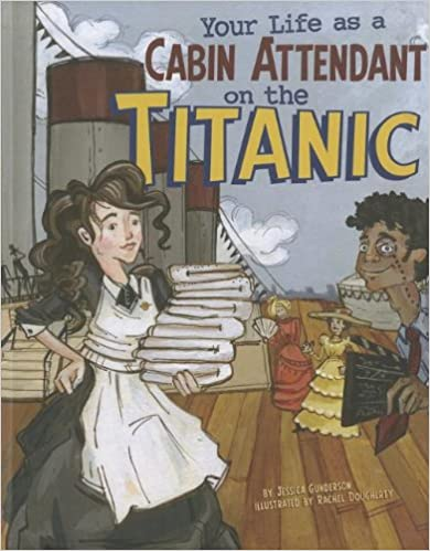 Your Life as a Cabin Attendant on the Titanic (The Way It