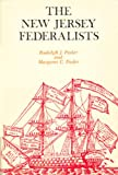 The New Jersey Federalists, Rudolph J. Pasler and Margaret C. Pasler, 0838615252