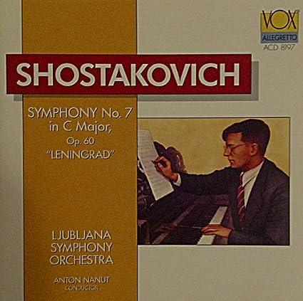 Shostakovich: Symphony No. 7 in C Major, Op. 60- Leningrad