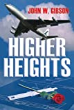 Higher Heights, John W. Gibson, 1418443247