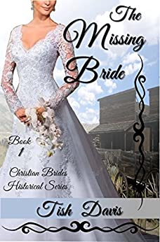 The Missing Bride: Christian Brides Historical Series