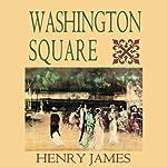Washington Square (Blackstone Audio Edition) | Henry James