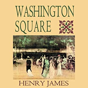 Washington Square (Blackstone Audio Edition) Audiobook
