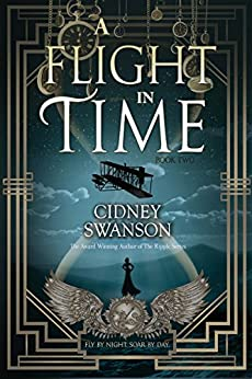 A Flight in Time: A Time Travel Novel (The Thief in Time Series Book 2) by [Swanson, Cidney]