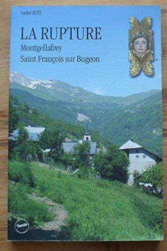 La rupture - Montgellafrey - Saint François sur Bugeon André Bitz