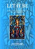 Let It Be : Praying the Scriptures in Company with Mary, the Mother of Jesus, Chalmers, Joseph, 8872881161