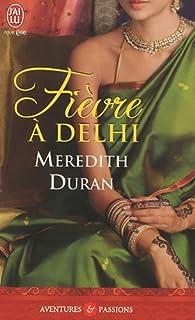 Fièvre à Delhi par Meredith Duran