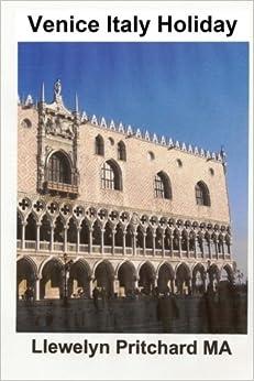Book Venice Italy Holiday: Italia, Vacanze, Venezia, Viaggi, Turismo: Volume 5