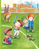 img - for El primer dia de clase (Facil De Leer/ Easy Readers) (Spanish Edition) (Facil de Leer: Level E) book / textbook / text book