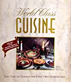img - for World Class Cuisine: Tales, Tastes and Techniques from Europe's Most Celebrated Chefs book / textbook / text book