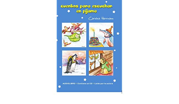 Cuentos para escuchar en pijama (Spanish Edition): Carolina Herrmann, Editorial Alsina: 9789505531561: Amazon.com: Books