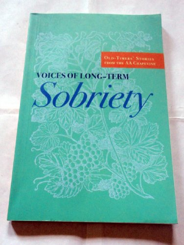 Voices of Long-term Sobriety, Old-timer's Stories From the AA Grapevine