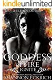 Goddess of Fire: Ignite (The Elemental Shorts Series Book 3)