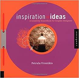 Book Inspiration=ideas: A Creativity Sourcebook for Graphic Designers by Petrula Vrontikis (2002-05-06)