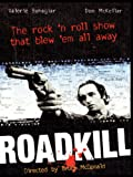 RoadKill:The rock 'n roll show that blew 'em all away