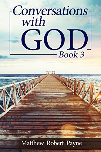 Conversations with God Book 3: Let's get Real!