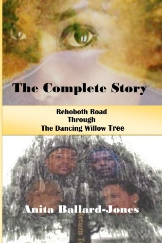 The Complete Story:: Rehoboth Road through The Dancing Willow Tree by Anita Ballard-Jones - Shopping Rehoboth