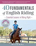 40 Fundamentals of English Riding: Essential Lessons in Riding Right (Book & DVD) by Hollie H. McNeil (2011-05-20)