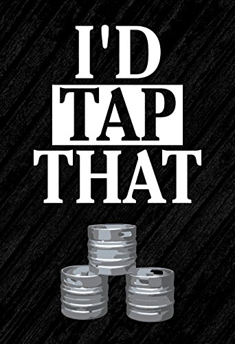 I'd Tap That Print Beer Kegs Picture Drinking Fun Humor Bar Wall Decoration Poster