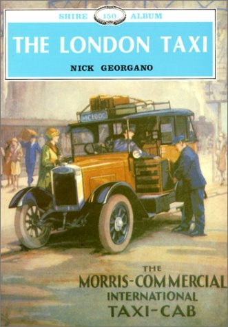 The London Taxi (Shire Album) by G.N. Georgano (1-Jan-2000) Paperback