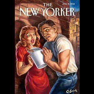 The New Yorker, June 18th 2012 (Ryan Lizza, Jill Lepore, John Lanchester) Periodical