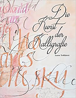 Die Kunst Der Kalligrafie Praktisches Anleitungsbuch Für Einsteiger