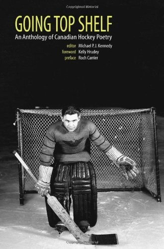 Going Top Shelf: An Anthology of Canadian Hockey Poetry