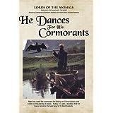 He Dances for His Cormorants (Home Use Version)