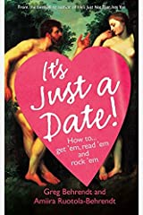 It's Just a Date: How to Get `Em, How to Read `Em, and How to Rock `Em Paperback