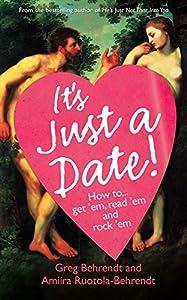 It's Just a Date: How to Get `Em, How to Read `Em, and How to Rock `Em