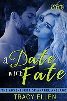 A Date with Fate (The Adventures of Anabel Axelrod, Book 1) by [Ellen, Tracy]