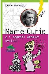 Marie Curie e i segreti atomici svelati (Lampi di genio) (Italian Edition) Kindle Edition
