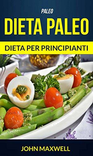 tutto sulla dieta paleolo