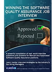 WINNING THE SOFTWARE QUALITY ASSURANCE JOB INTERVIEW: A powerful compilation of real world interview questions and answers for manual and automated software quality assurance positions.