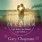 Les langages de l'Amour. Les actes qui disent « je t'aime »*   Livre audio Auteur(s) : Gary Chapman Narrateur(s) : Bertrand Maudet