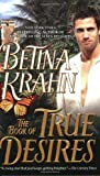 Front cover for the book The Book of True Desires by Betina Krahn